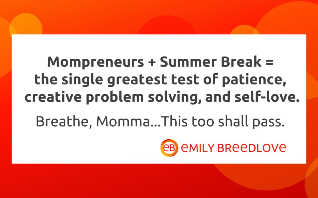6 Ways Mompreneurs can Survive the Battle of Summer